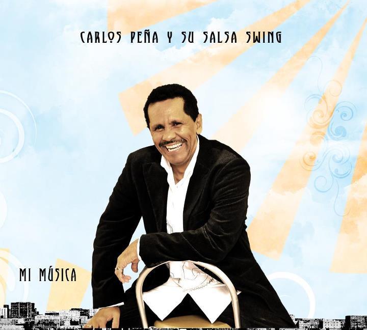 """Review: Carlos Pena y Su Salsa Swing """"Mi Musica"""""""