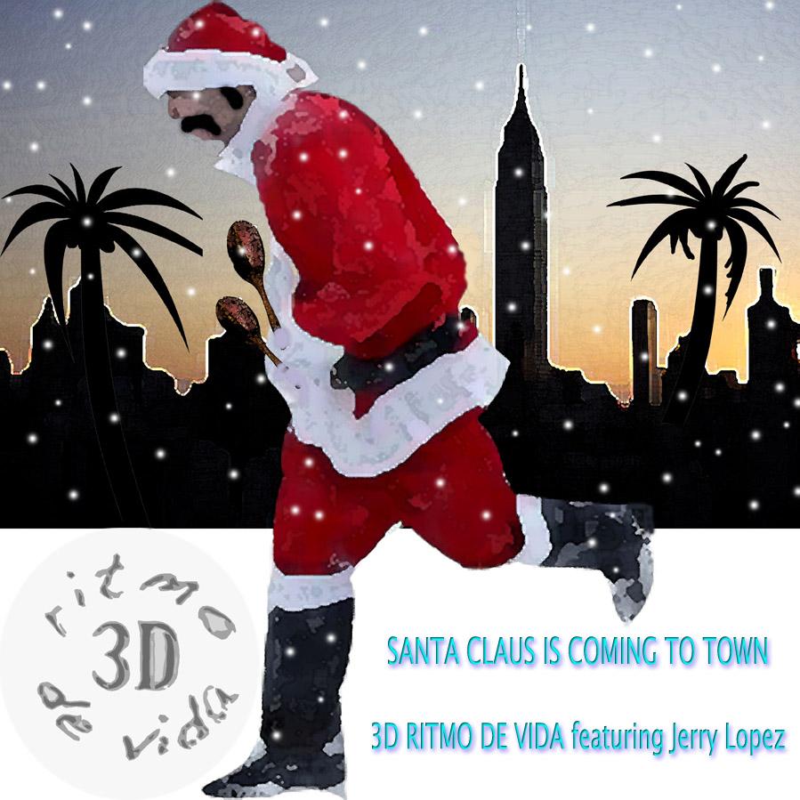 "SPOTLIGHT: 3D RITMO DE VIDA ""SANTA CLAUS IS COMING TO TOWN"""