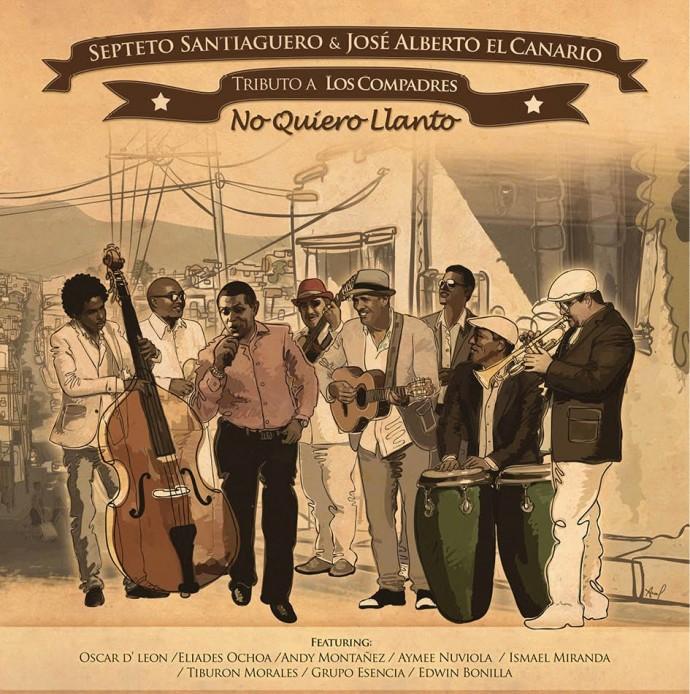 Septeto Santiaguero & José Alberto El Canario - No quiero llanto, Tributo a Los Compadres 2CD (2014) - FRONTAL
